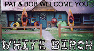 Pat and Bob Holt welcome you to White Birch